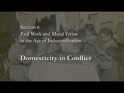 MOOC WHAW1.1x | 6.1.2 Domesticity in Conflict | Paid Work & Moral Virtue