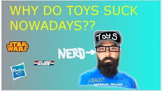 Why do toys suck nowadays?
