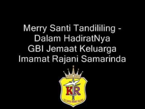 Merry Santi Tandililing - Dalam HadiratNya