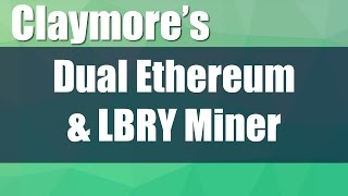 Claymore's v7 Dual Ethereum & LBRY Miner