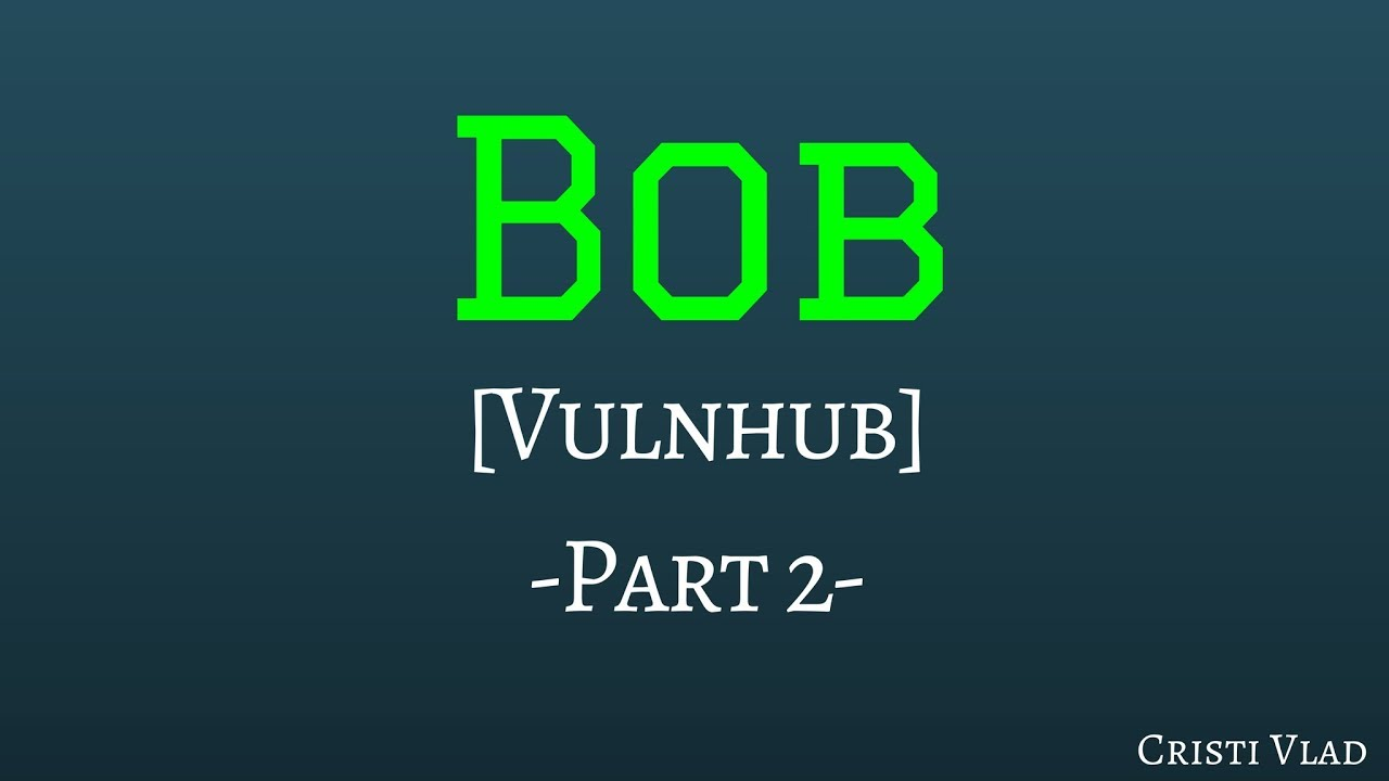 Bob Vulnhub Walkthrough - Privilege Escalation - [Part 2]