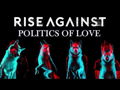 Rise Against -  Politics Of Love (Wolves)