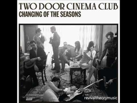 """Changing of the Seasons"" - Two Door Cinema Club"