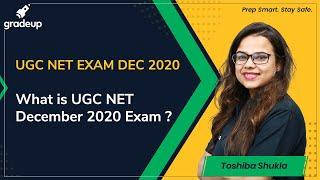 What is UGC NET December 2020 Exam ? | UGC NET | Gradeup | Toshiba Shukla