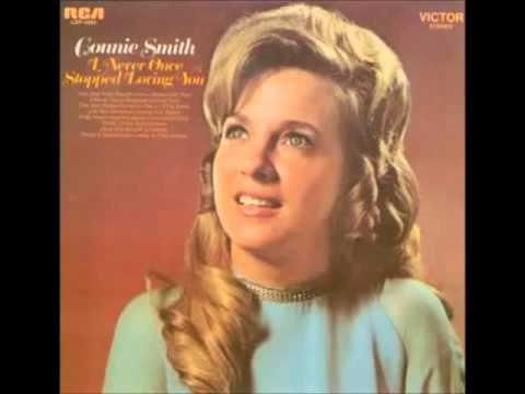 Connie Smith -- I Never Once Stopped Loving You