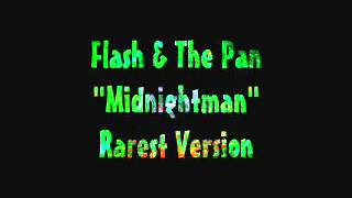 Flash & The Pan - Midnightman  [ Rarest Version ] mp3