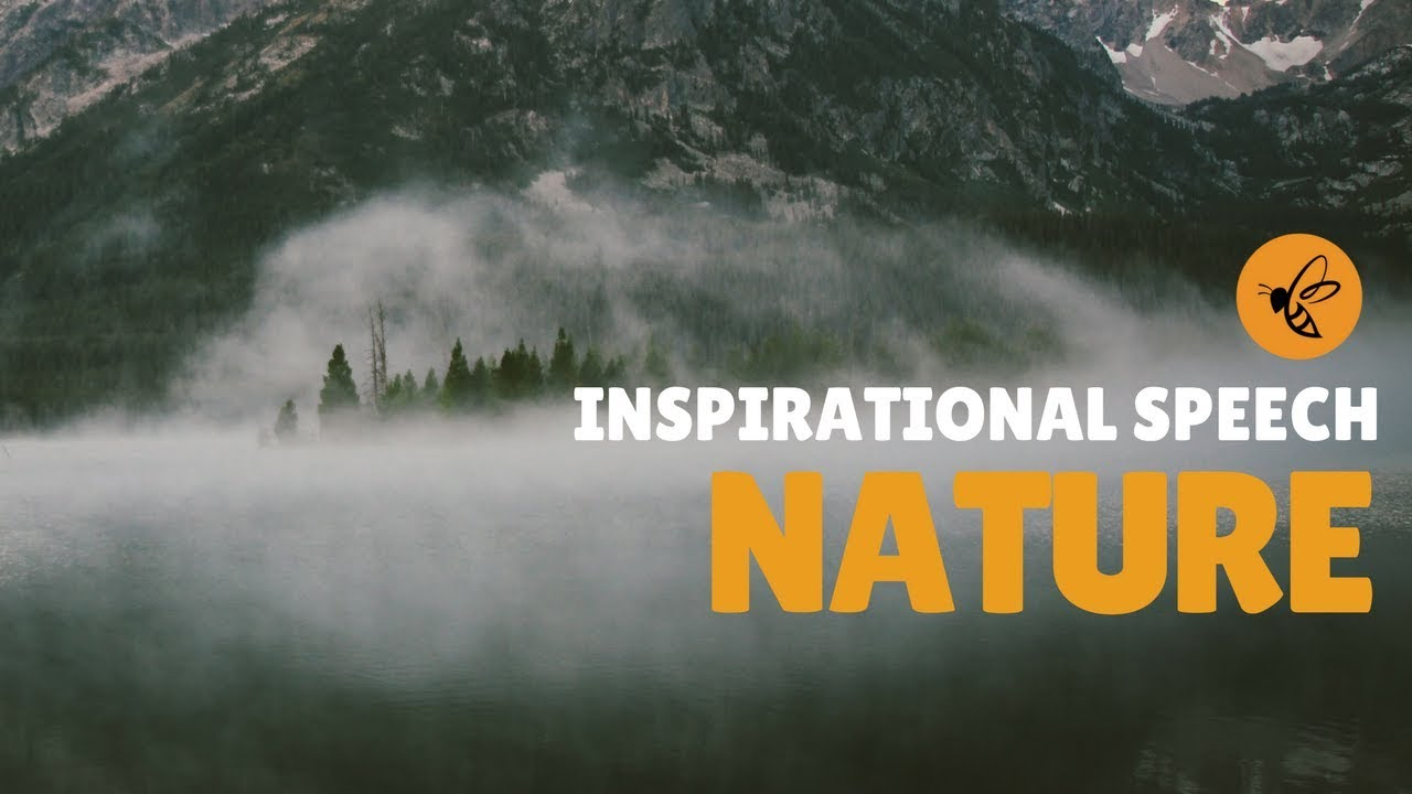 motivational speech nature motivational speech nature