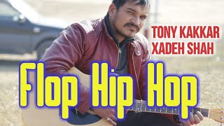 Flop Hip Hop Xadeh Shah ft. Tony kakkar | Guitar Cover By Anil Rawat