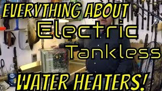 EVERYTHING about Electric Tankless Water Heaters (2018)