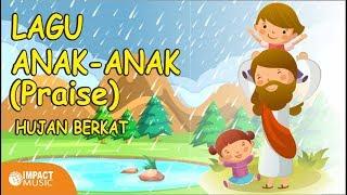 Hujan Berkat (Praise) - Lagu Anak - Lagu Rohani