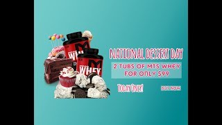 Happy Dessert Day MTS Whey Sale!