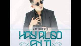 Maximus Wel Hay Algo En Ti Original Video Music