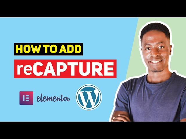 How To Add reCAPTCHA to WordPress or Elementor Websites (Block Bots & Stop Spam)