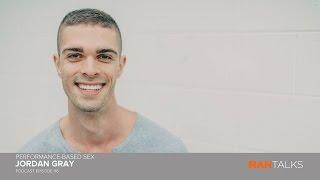 Jordan Gray - Performance Based Sex