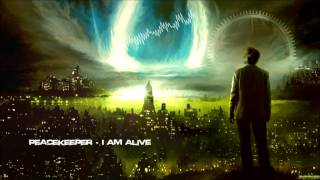 Peacekeeper - I am Alive [HQ Original]