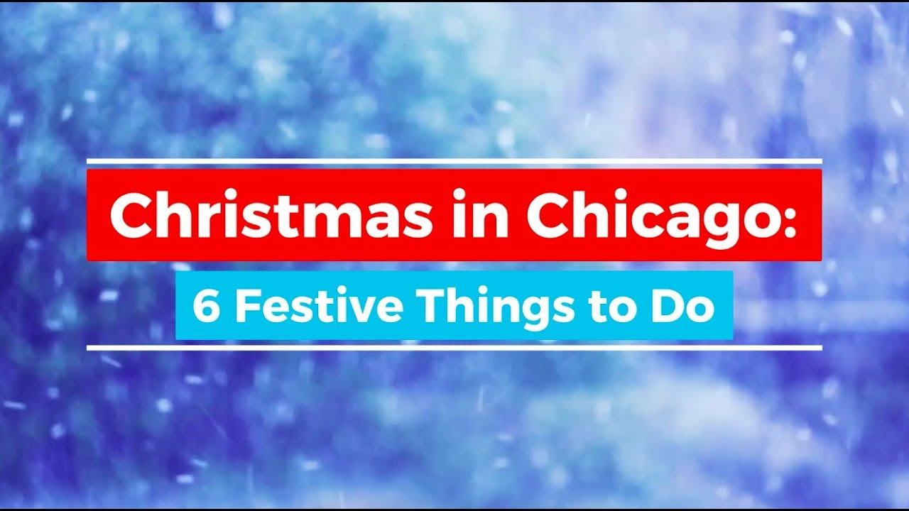 Christmas Things To Do In Chicago.Christmas Activities In Chicago The Ultimate Guide To