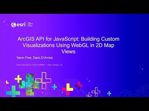 ArcGIS API For JavaScript: Building Custom Visualizations Using WebGL In 2D Map Views