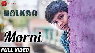 Morni - Full Video | Halkaa | Shankar Ehsaan Loy | Ranvir, Paoli, Tathastu | Master Saleem & Protiqe