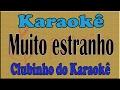 Karaoke Muito estranho - Dalto