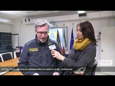 27/02/2020 | 116 CASI DI CORONAVIRUS IN VENETO, 9 ...