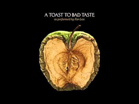 Far-Less - A Toast To Bad Taste
