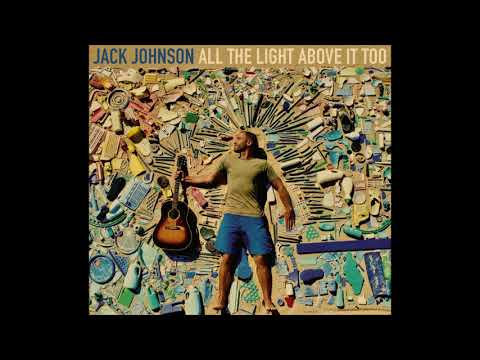 Jack Johnson- All The Light Above It Too (2017)