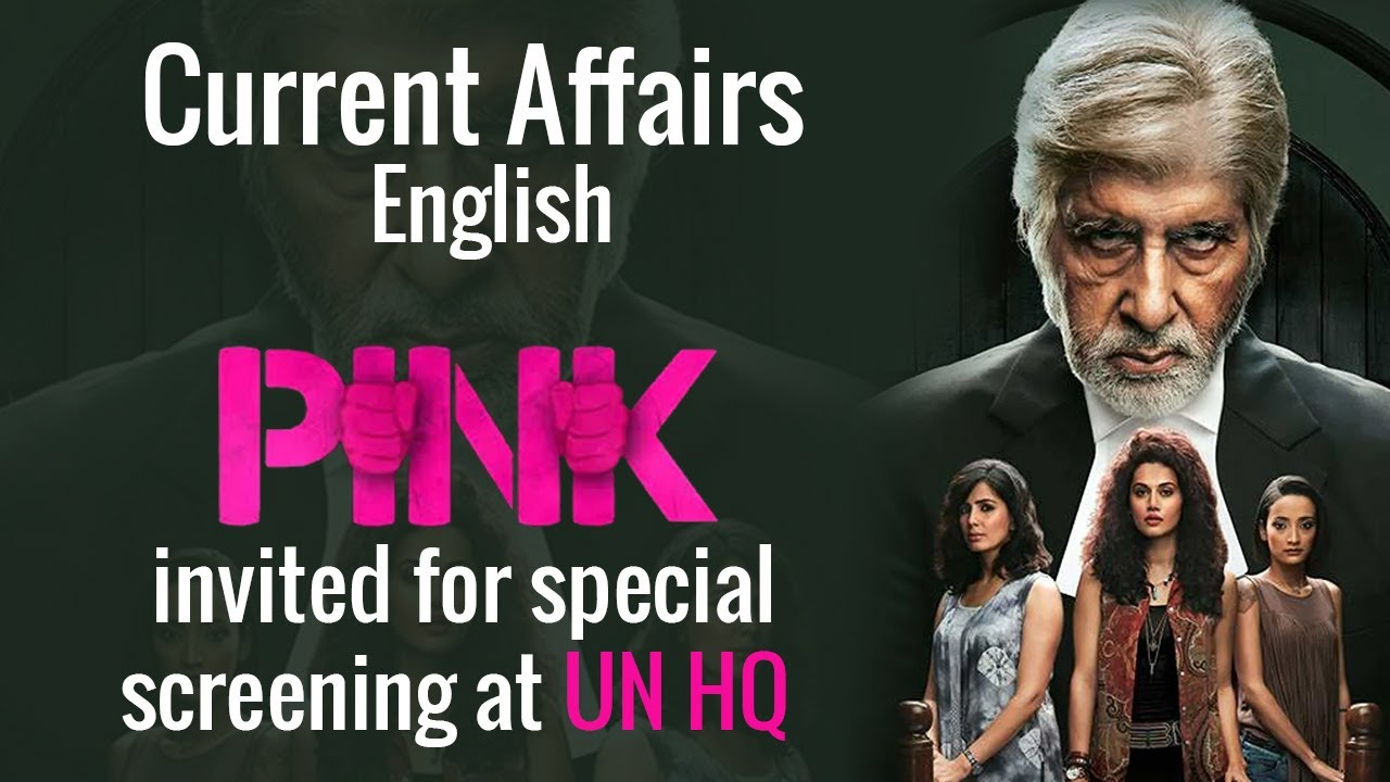 Current Affairs English : Pink invited for special screening at UN HQ