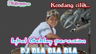 "Download DJ BLA BLA BLA""COVER - IQBAL GEBLAY VERSI KENDANG JAIPONG"