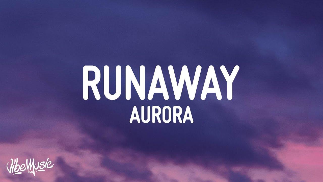 AURORA - Runaway (Lyrics) - YouTube
