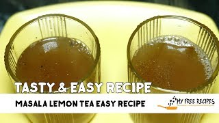 How to make Masala Lemon Tea | Easy Recipe Video by | My Free Recipes