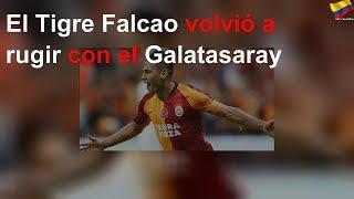 El Tigre Falcao volvió a rugir con el Galatasaray