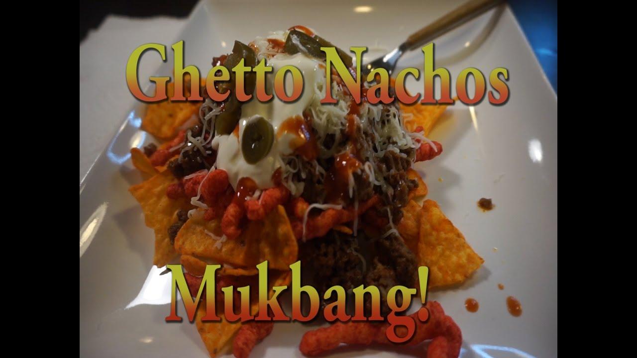 Ghetto Nachos Mukbang Eat With Me Youtube