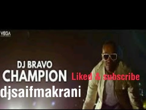 Champion Dj Bravo,Download Mp3(djsaifmakrani)