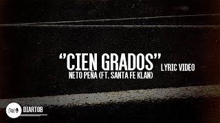 ► Neto Peña - Cien Grados (ft. Santa Fe Klan) LYRIC VIDEO