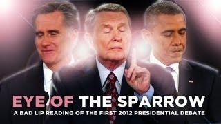 """Eye Of The Sparrow"" - A Bad Lip Reading of the First 2012 Presidential Debate"