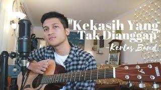 KEKASIH YANG TAK DIANGGAP - KERTAS BAND ( COVER BY ALDHI )