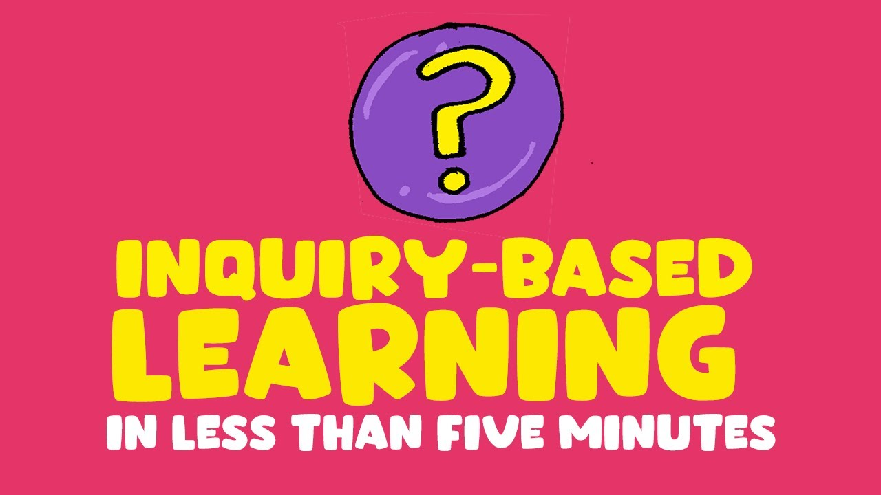 What Is Inquiry Based Learning Youtube