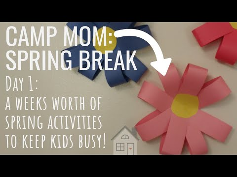 CAMP MOM: Spring Break Ideas | What to do with kids over Spring Break | Spring Break Activities |