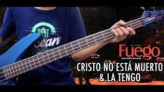 Cristo No Está Muerto/La Tengo (Fuego) - J.Carlos Alvarado - Bajo Tutorial