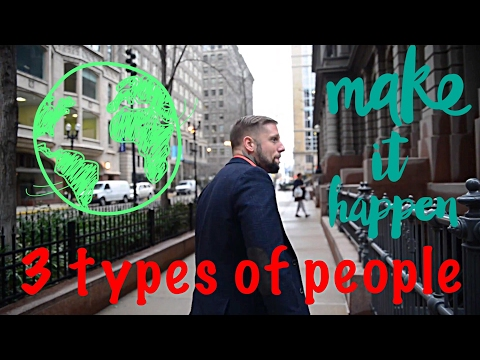 3 Types Of People – Motivation for Success in Life – Zachary Babcock