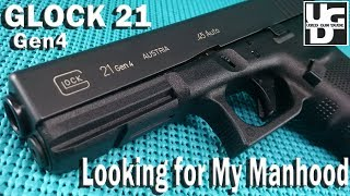 Glock 21 Gen4 1st Look Review, Working on Becoming a Man with 45 ACP