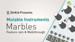 Mutable Instruments - Marbles *Feature Jam & Walkthrough*