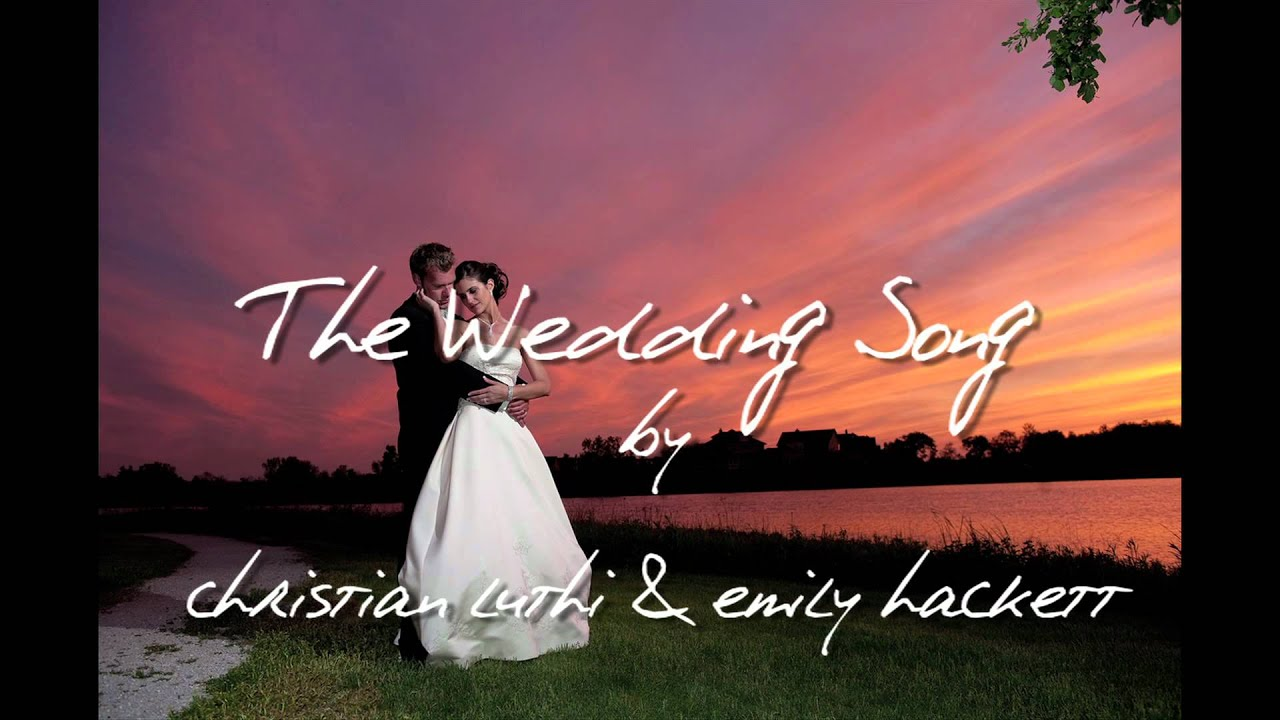 The Wedding Song - By Christian Luthi and Emily Hackett - YouTube