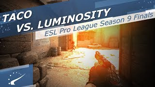 TACO vs. Luminosity - ESL Pro League Season 9 Finals