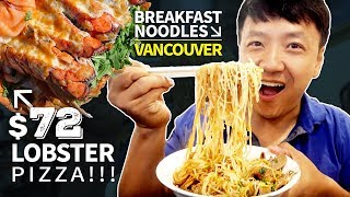 BREAKFAST Noodle Soup $72 LOBSTER Pizza & Chinese BBQ in Vancouver Canada