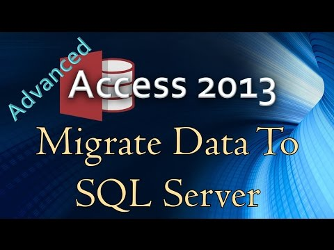 4. (Advanced Programming In Access 2013) Migrating Access Data To SQL Server