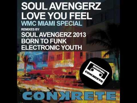 Soul Avengerz - Love You Feel (Electronic Youth Remix) [Conkrete Music]