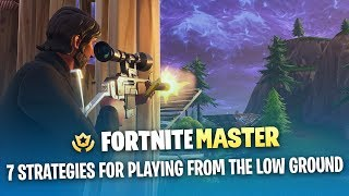 7 Strategies for Playing from the Low Ground (Fortnite Battle Royale)