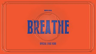 SIVIA - BREATHE (OFFICIAL LYRIC VIDEO)