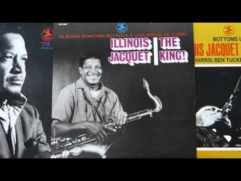 """The King!""  Illinois Jacquet"